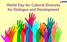World Day for Cultural Diversity for Dialogue & Development  Observed by UNO on 21st May – 2019