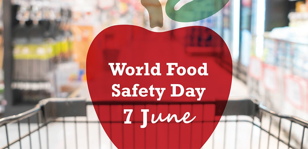 7 June: 1st World Food Safety Day observed