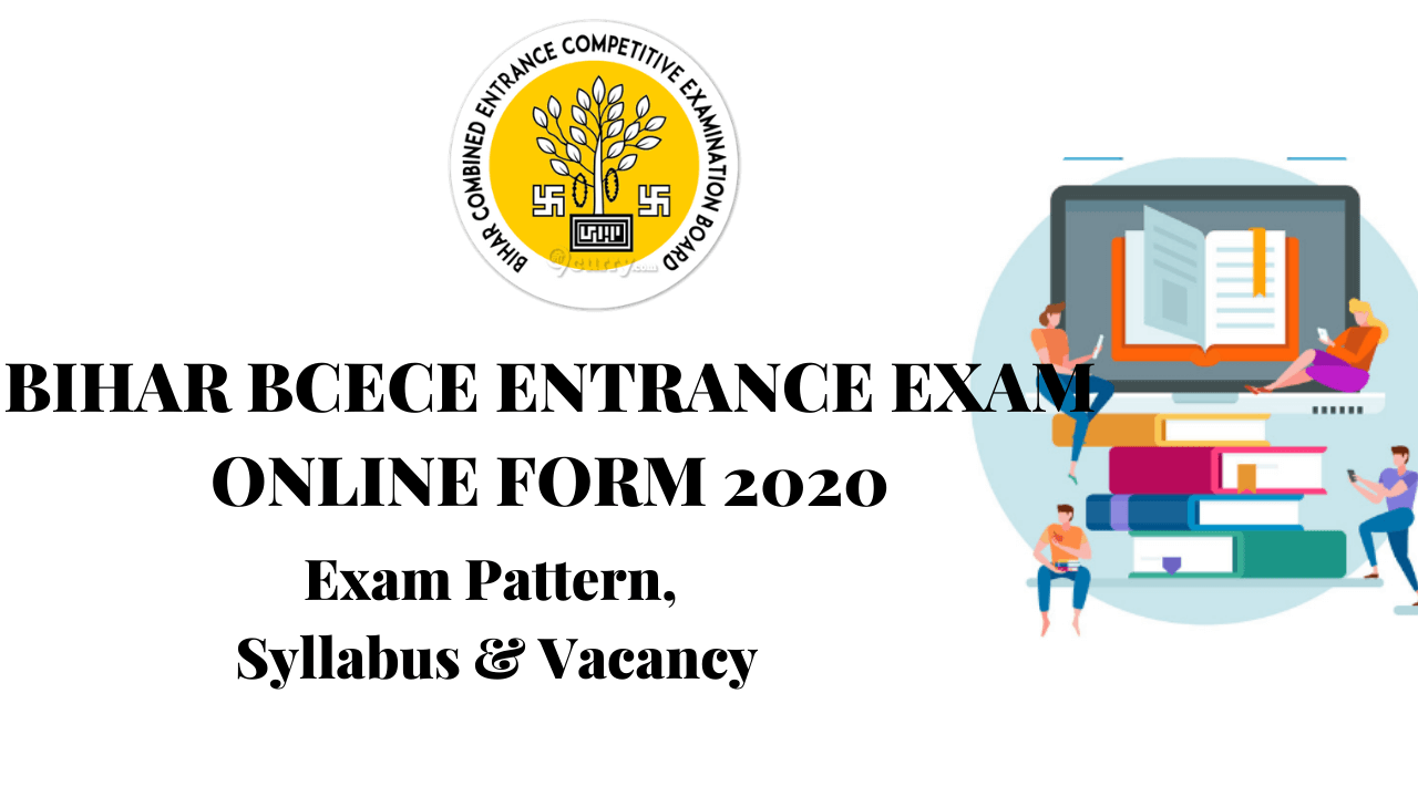 RECRUITMENT IN BIHAR BCECE ENTRANCE EXAM ONLINE FORM 2020