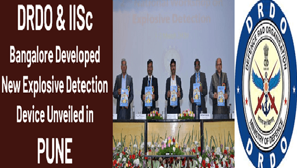 New explosive detection device, developed by DRDO & IISc Bangalore