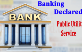 Banking Industry is declared as public utility service by Union Government till October 21
