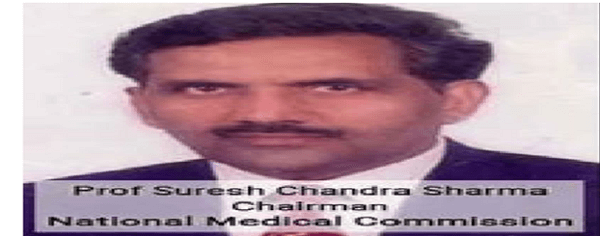 Dr. Suresh Chandra Sharma appointed as Chairman of National Medical Commission