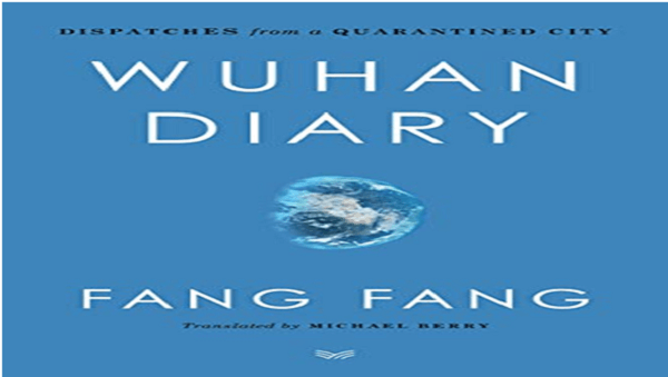 "Book titled ""Wuhan Diary: Dispatches from a Quarantined City"" authored by Fang Fang"