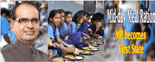 Madhya Pradesh has become the 1st state in the country to provide mid-day meal ration