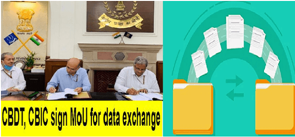 CBDT signs MoU with CBIC for smooth bilateral data exchange