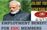 Employees' State Insurance Corporation (ESIC) has extended the Atal Bimit Vyakti Kalyan Yojana