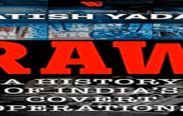 'RAW: A History of India's Covert Operations' authored by Yatish Yadav launched