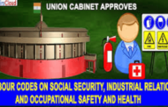 Union Cabinet has approved amendment to 3 Labor Codes
