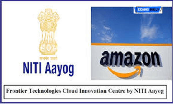 """Frontier Technologies Cloud Innovation Centre (CIC)"" is to be established by the think tank NITI Aayog"