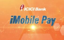 ICICI Bank launches iMobile Pay to offer Payments & Banking Services